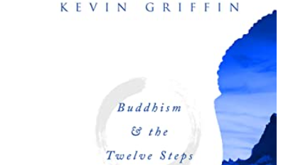 """Book cover of """"Buddhism and the 12 Steps Workbook"""" by Kevin Griffin"""